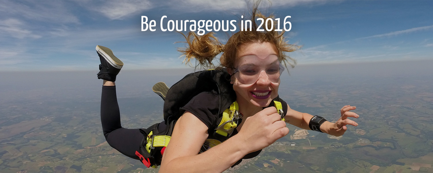 Reflection for January 2016 on the theme Be Courageous